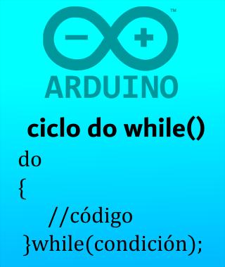 Ciclo do while en arduino