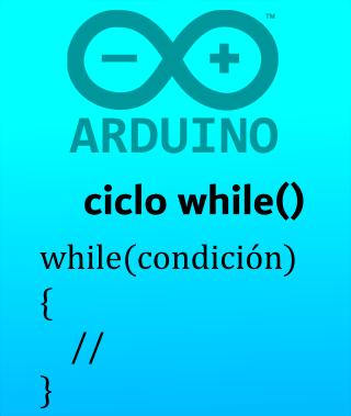 ciclo while Arduino